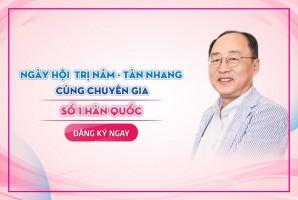 Ngày Hội Trị Nám - Tàn Nhang - Trẻ Hóa Da Cùng Chuyên Gia Số 1 Hàn Quốc